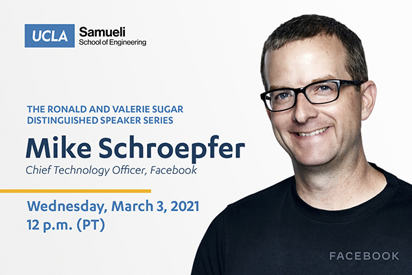 The Ronald and Valerie Sugar Distinguished Speaker Series with Facebook CTO Mike Schroepfer