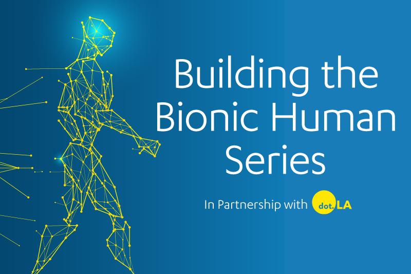 Building the Bionic Human Series