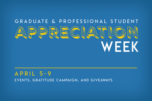 UCLA Graduate and Professional Student Appreciation Week