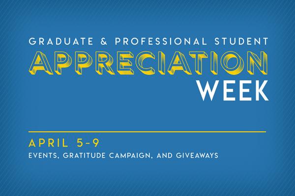 UCLA Graduate and Professional Student Appreciation Week