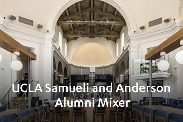 UCLA Samueli and Anderson Alumni Mixer