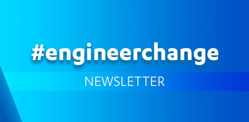#engineerchange Newsletter