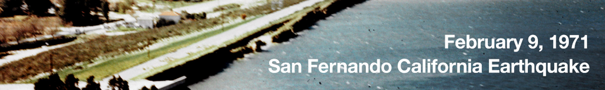 February 9, 1971 San Fernando California Earthquake Photo