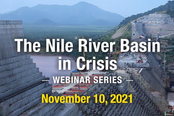 The Nile River Basin in Crisis Webinar Series November 10